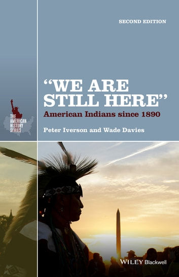 """We Are Still Here"" - American Indians Since 1890 ebook by Peter Iverson,Wade Davies"