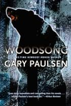 Woodsong ebook by Gary Paulsen
