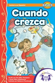 Cuando Crezca Read Along ebook by Kim Mitzo Thompson, Karen Mitzo Hilderbrand, Rebecca Thornburgh