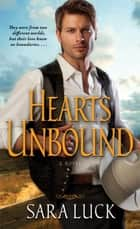 Hearts Unbound ebook by Sara Luck