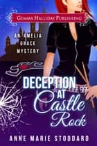 Deception at Castle Rock ebook by Anne Marie Stoddard