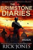 The Brimstone Diaries - The Vatican Knights, #16 ebook by