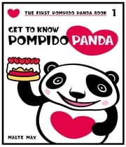 Get to know Pompido Panda - The First Pompido Panda Book ebook by Malte Max