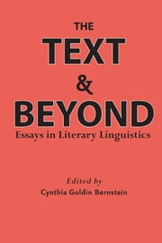 The Text and Beyond - Essays in Literary Linguistics ebook by Cynthia Bernstein
