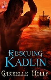 Rescuing Kadlin ebook by Gabrielle Holly