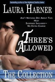 Three's Allowed: The Complete Collection ebook by Laura Harner
