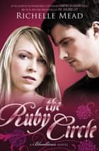 The Ruby Circle: Bloodlines Book 6 - Bloodlines Book 6 ebook by