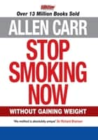 Allen Carrs Stop Smoking Now ebook by Allen Carr