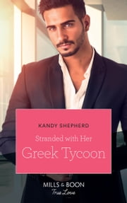 Stranded With Her Greek Tycoon (Mills & Boon True Love) eBook by Kandy Shepherd