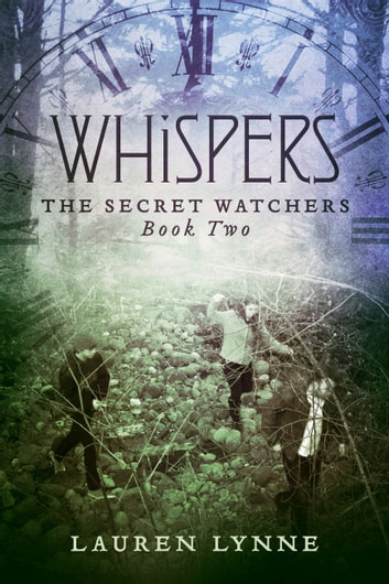 Whispers - The Secret Watchers Book Two ebook by Lauren Lynne
