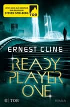 Ready Player One ebook by Ernest Cline, Sara Riffel, Hannes Riffel