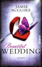 Beautiful Wedding - Roman ebook by Jamie McGuire, Henriette Zeltner-Shane