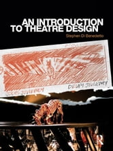 An Introduction to Theatre Design ebook by Stephen Di Benedetto