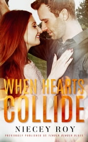 When Hearts Collide ebook by Niecey Roy