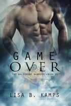 Game Over - The Baltimore Banners, #2 eBook by Lisa B. Kamps