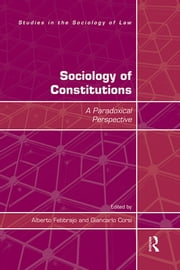 Sociology of Constitutions - A Paradoxical Perspective ebook by Alberto Febbrajo, Giancarlo Corsi