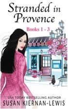 The Stranded in Provence Mysteries, Books 1-3 ebook by Susan Kiernan-Lewis
