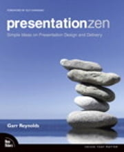 Presentation Zen - Simple Ideas on Presentation Design and Delivery, Enhanced Edition ebook by Garr Reynolds