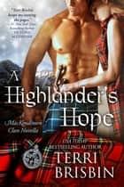 A Highlander's Hope - A MacKendimen Clan Novella ebook by Terri Brisbin