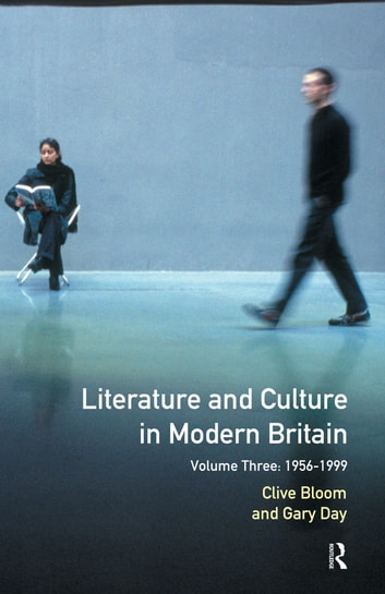 Literature and Culture in Modern Britain - Volume Three: 1956 - 1999 ebook by