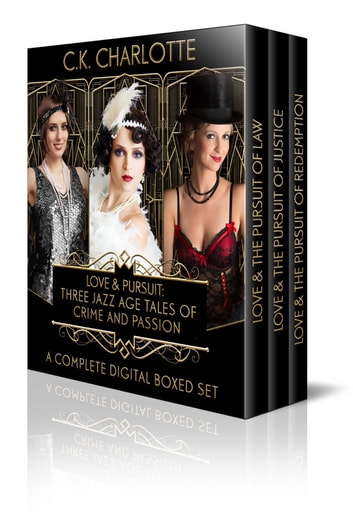 Love and Pursuit:Three Jazz Age Tales of Crime and Passion ebook by C. K. Charlotte
