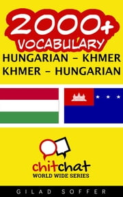 2000+ Vocabulary Hungarian - Khmer ebook by Gilad Soffer