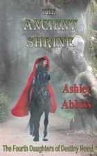 The Ancient Shrine ebook by Ashley Abbiss