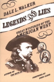 Legends and Lies - Great Mysteries of the American West ebook by Dale L. Walker, John Jakes