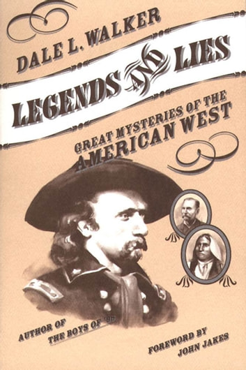 Legends and Lies - Great Mysteries of the American West eBook by Dale L. Walker