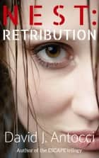 NEST: Retribution - An Alivia Morgan Story ebook by David J Antocci