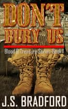Don't Bury Us ebook by J.S. Bradford