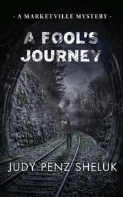A Fool's Journey - A Marketville Mystery ebook by Judy Penz Sheluk