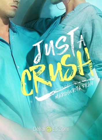 Just a Crush eBook by Margherita Fray