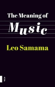 The meaning of music ebook by Leo Samama,Dominy Clemetns