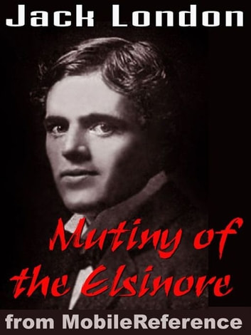 The Mutiny Of The Elsinore (Mobi Classics) ebook by Jack London