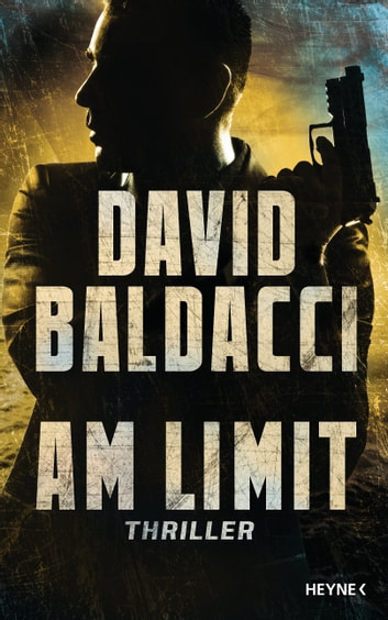 Am Limit - Thriller ebook by David  Baldacci