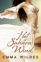 Hot Sahara Wind ebook by Emma Wildes