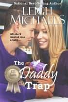 The Daddy Trap ebook by Leigh Michaels