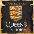The Queen's Choice audiobook by Anne O'Brien