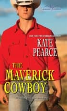 The Maverick Cowboy ebook by Kate Pearce