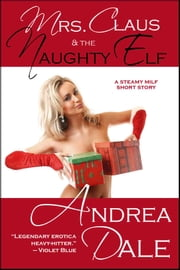 Mrs. Claus and the Naughty Elf ebook by Andrea Dale
