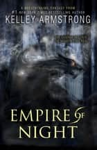 Empire of Night ekitaplar by Kelley Armstrong