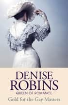 Gold for the Gay Masters (Fauna Trilogy Book One) ebook by Denise Robins