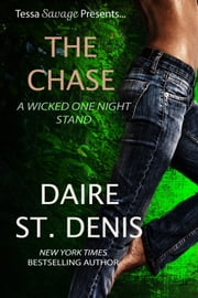 The Chase - Tessa Savage Presents...A Wicked One Night Stand ebook by Daire St. Denis