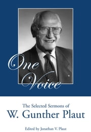 One Voice - The Selected Sermons of W. Gunther Plaut ebook by W. Gunther Plaut,Rabbi Jonathan V. Plaut