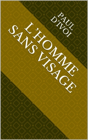 L'Homme sans visage ebook by Paul d'Ivoi