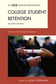 College Student Retention - Formula for Student Success ebook by Alan Seidman, Alexander W. Astin, Joseph B. Berger,...