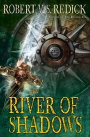 The River of Shadows ebook by Robert V. S. Redick