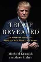 Trump Revealed ebook by Michael Kranish,Marc Fisher