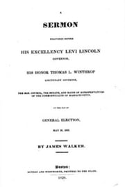 A Sermon Delivered before His Excellency Levi Lincoln, Governor, His Honor (Illustrated) ebook by James  Walker